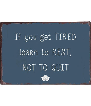 Ib Laursen Metalskilt - If you get tired, learn to rest, not to quit