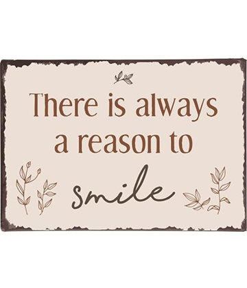 Ib Laursen Metalskilt - There is always a reason to smile