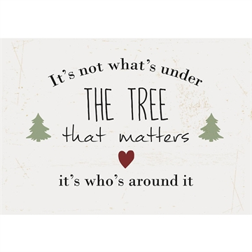 Ib Laursen Metalskilt It's not what's under the tree that matters